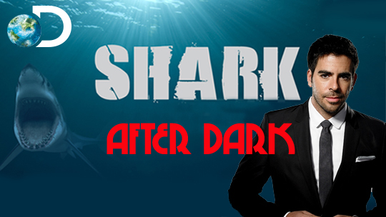 shark after dark 2015-eli roth