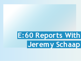 e60 reports with jeremy schaap
