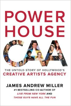 powerhouse the untold story of caa-james andrew miller