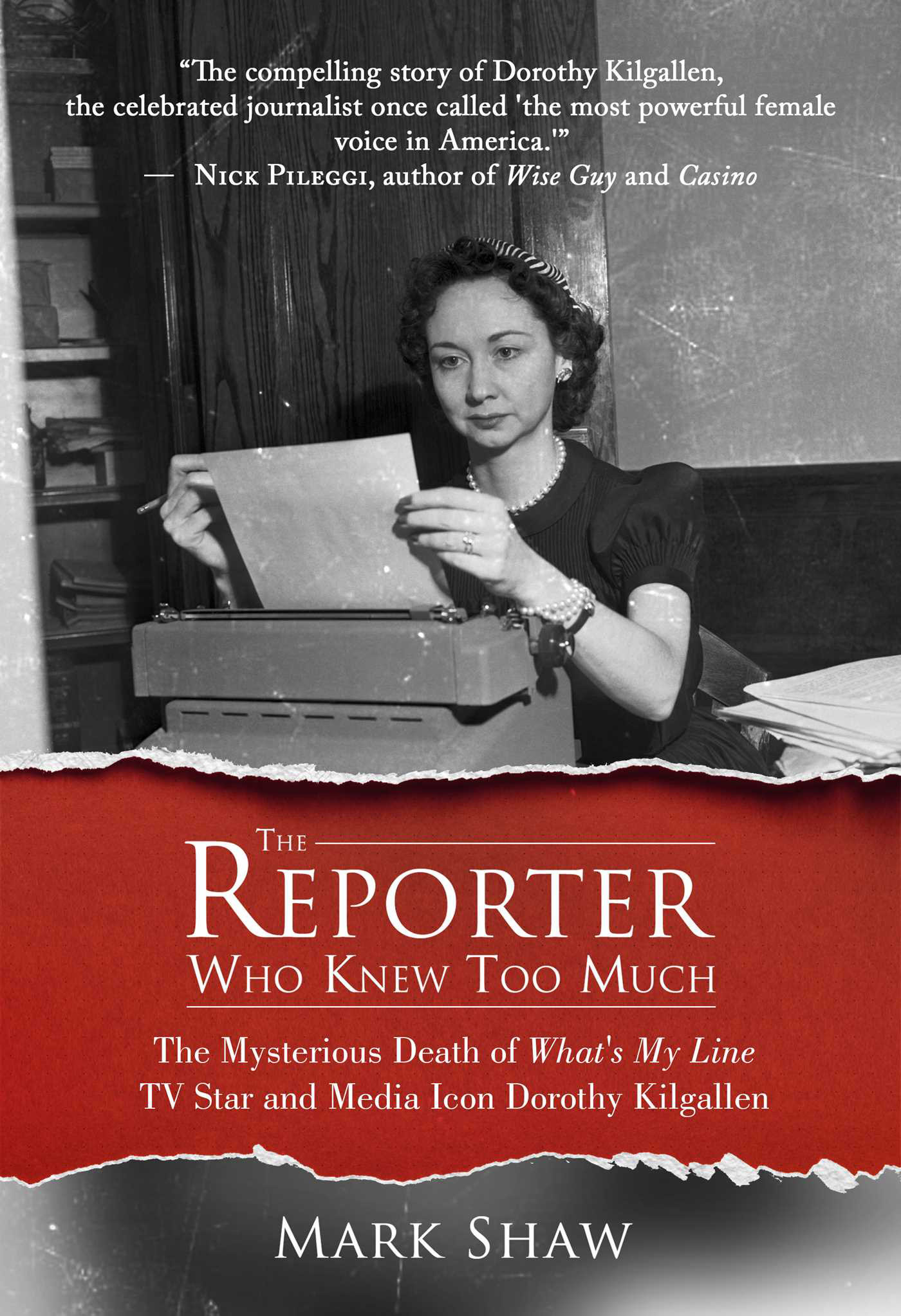the-reporter-who-knew-too-much-mark-shaw-book-cover-2016